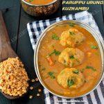 Paruppu Urundai Kuzhambu | Urundai Kuzhambu Recipe