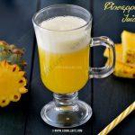 Pineapple Juice Recipe | Fresh Pineapple Juice