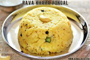 Rava Khara Pongal Recipe 1