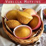 Eggless Vanilla Muffins Recipe | Bakery Style Vanilla Muffins