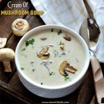 Cream of Mushroom Soup | Mushroom Soup Recipe