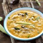 Raw Mango Pappu | Mamidikaya Pappu | Mango Dal Recipe