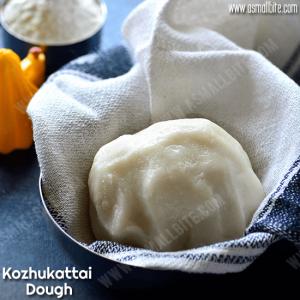 Kozhukattai Dough